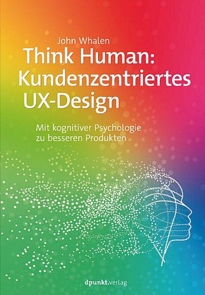 Think Human  Kundenzentriertes UX Design PDF