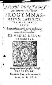 Progymnasmata Latinitatis Sive Dialogi: De Variis Rervm Generibvs. 3,2
