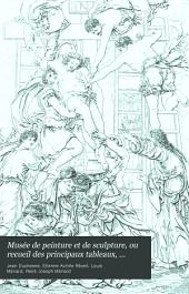 Musée de peinture et de sculpture: ou, Recueil des principaux tableaux, statues et bas-reliefs des collections publiques et particulières de l'Europe, Volume 12