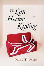 The Late Hector Kipling: A Novel