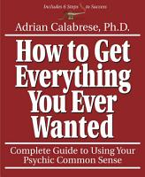 How to Get Everything You Ever Wanted PDF