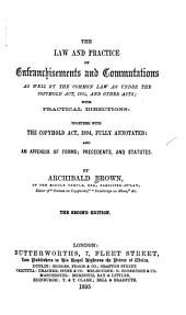 The Law and Practice on Enfranchisements and Commutations as Well by the Common Law as Under the Copyhold Act, 1894, and Other Acts, with Practical Directions, Together with the Copyhold Act, 1894, Fully Annotated, and an Appendix of Forms, Precedents, and Statutes