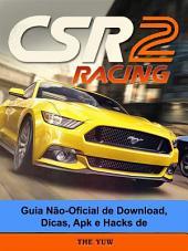 Guia Não-Oficial De Download, Dicas, Apk E Hacks De Csr Racing 2