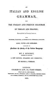 An Italian and English grammar, from the Italian and French grammar of Vergani and Piranesi by J. Guichet