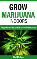 Grow Marijuana Indoors