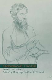 Rabindranath Tagore: Perspectives in Time