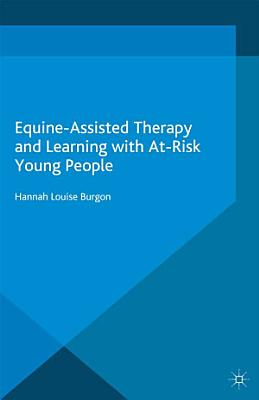 Equine Assisted Therapy and Learning with At Risk Young People PDF