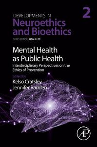 Mental Health as Public Health  Interdisciplinary Perspectives on the Ethics of Prevention