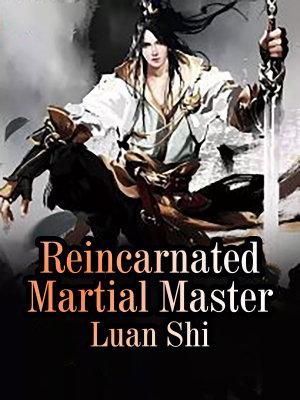 Reincarnated Martial Master