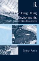 Habitus and Drug Using Environments PDF