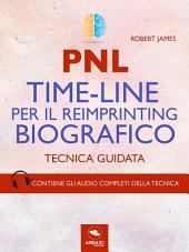 PNL. Time-Line per il reimprinting biografico: Tecnica guidata