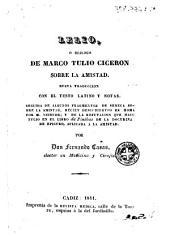 Lelio, o, diálogo de Marco Tulio Cicerón sobre la amistad: nueva traducción con el testo latino y notas, seguida de algunos fragmentos de Séneca sobre la amistad ...