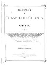 History of Crawford County and Ohio: Containing a History of the State of Ohio, from Its Earliest Settlement to the Present Time ... a History of Crawford County ... Biographical Sketches, Portraits of Some of the Early Settlers and Prominent Men, Etc
