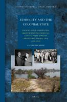 Ethnicity and the Colonial State PDF