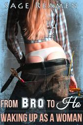 From Bro to Ho: Waking Up a Woman (A Gender Swap Story)