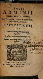 Dispvtationes XXIV. De diversis Christianae Religionis capitibus (etc.)