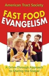 Fast Food Evangelism: A Drive-Thru Approach to Sharing Christ