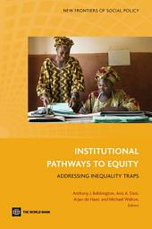Institutional Pathways to Equity: Addressing Inequality Traps