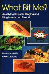 What Bit Me?: Identifying Hawai'i's Stinging and Biting Insects and Their Kin