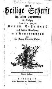 Die Heilige Schrift des Alten Testaments im auszug samt dem ganzen Neuen Testament nach Luthers uebersetzung: Band 1