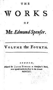 The Works of Mr. Edmund Spenser: Volume 4