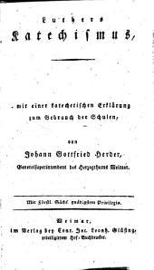 Luthers Katechismus: mit einer katechetischen Erklärung zum Gebrauch der Schulen