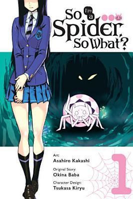 So I m a Spider  So What   Vol  1  manga