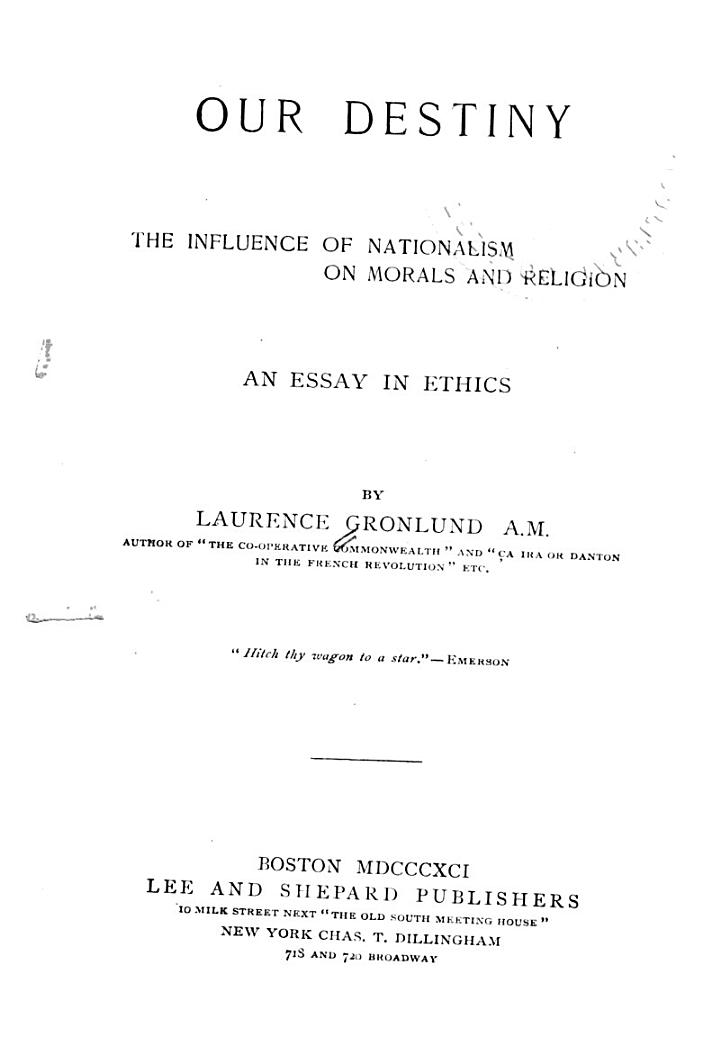 Our Destiny; the Influence of Nationalism on Morals and Religion