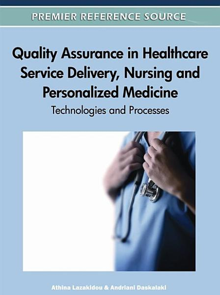 Quality Assurance in Healthcare Service Delivery  Nursing and Personalized Medicine  Technologies and Processes