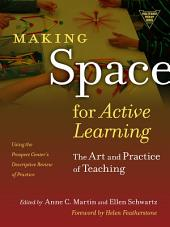 Making Space for Active Learning: The Art and Practice of Teaching