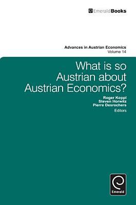 What is so Austrian about Austrian Economics  PDF