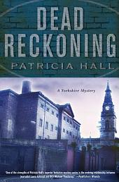 Dead Reckoning: A Yorkshire Mystery