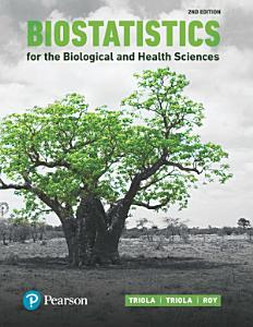 Biostatistics for the Biological and Health Sciences
