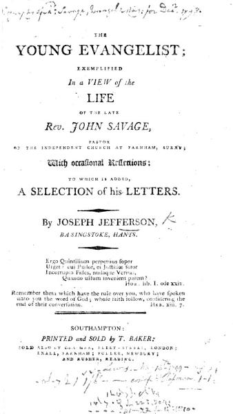 The Young Evangelist Exemplified in a View of the Life of ... J. Savage. ... To which is Added a Selection of His Letters