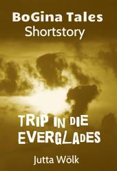 Trip in die Everglades: BoGina Tales