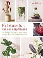 Die heilende Kraft der Zimmerpflanzen PDF
