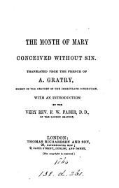 The month of Mary conceived without sin, tr., with an intr., by F.W. Faber
