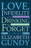 Love  Infidelity and Drinking To Forget PDF