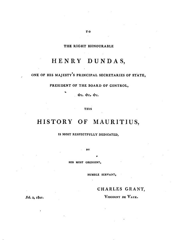The History of Mauritius, Or the Isle of France, and the Neighbouring Islands, from Their First Discovery to the Present Time