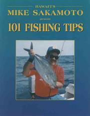 Hawaii s Mike Sakamoto Presents 101 Fishing Tips PDF