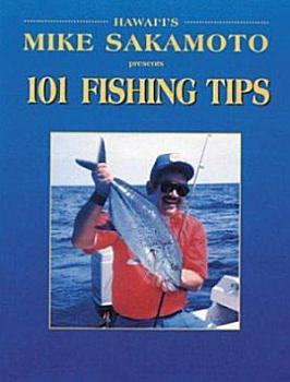 Hawaii s Mike Sakamoto Presents 101 Fishing Tips PDF