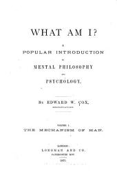 What Am I?: The mechanism of man
