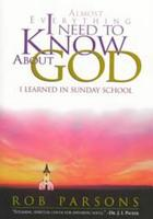 Almost Everything I Need to Know about God PDF