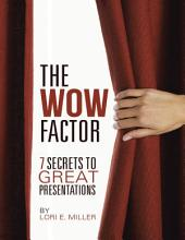 The WOW Factor – 7 Secrets to Great Presentations