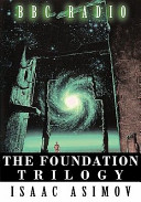 The Foundation Trilogy  Adapted by BBC Radio
