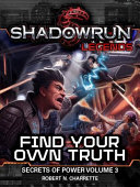 Shadowrun: Find Your Own Truth: Secrets of Power
