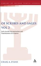 Of Scribes and Sages, Vol 2: Early Jewish Interpretation and Transmission of Scripture
