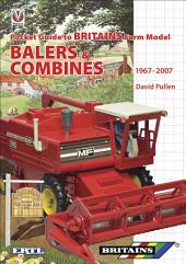 Pocket Guide to Britains Farm Model Balers & Combines 1967-2007: Pocket Guide