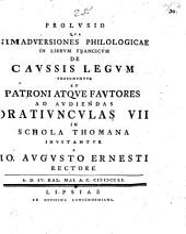 Prolvsio Qva Animadversiones Philologicae In Librvm Francicvm De Cavssis Legvm Proponvntvr ...