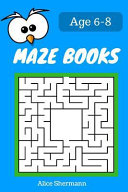 Maze Book for Kids Ages 6-8